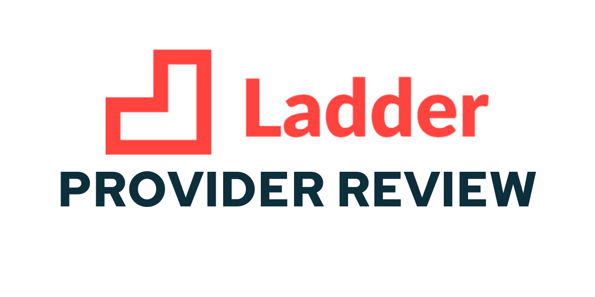 Ladder Life Insurance Official Review - Savology Providers - Financial Planning Providers