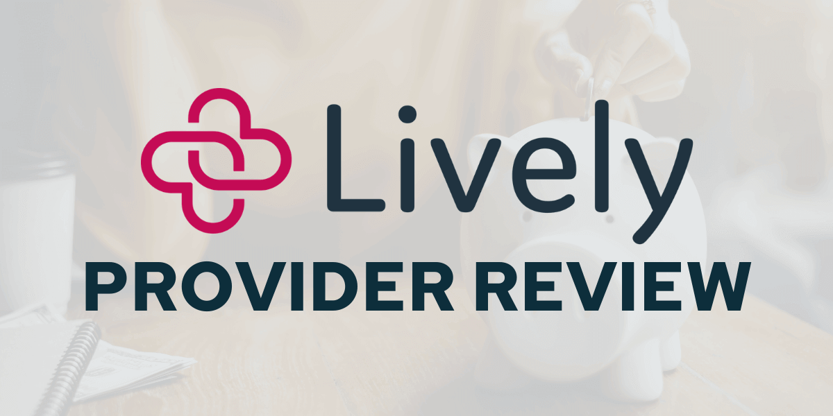 Lively HSA Review - Savology Provider Review - Updated