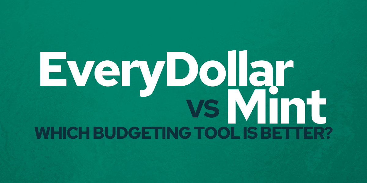 EveryDollar vs Mint - Which budgeting tool is better for your plan