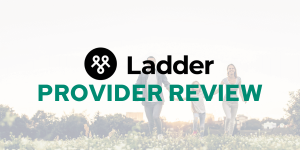 Ladder Insurance provider review by Savology